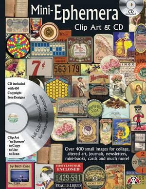 Mini-Ephemera Clip Art & CD : Over 400 Small Images for Collage, Altered Art, Journals, Newsletters, Mini Boos, Cards and Much More - Beth Cote