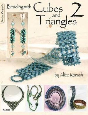 Beading with Cubes and Triangles 2 : Design Originals - Alice Korach