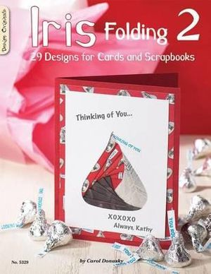 Iris Folding 2 : 29 Designs for Cards and Scrapbooks - Carol Donasky