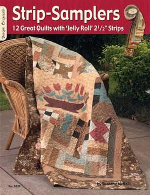 Strip Samplers : 12 Great Quilts with 'Jelly Roll' 2 1/2
