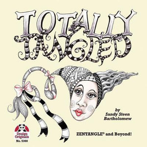 Totally Tangled : Zentangle and Beyond - Sandy Steen Bartholomew