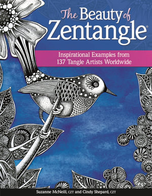 The Beauty of Zentangle : Wonderful examples from top tangle artists around the world - Suzanne McNeill