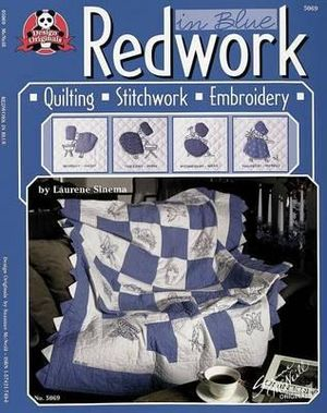Redwork in Blue : Quilting Stitchwork Embroidery - Laurene Simena