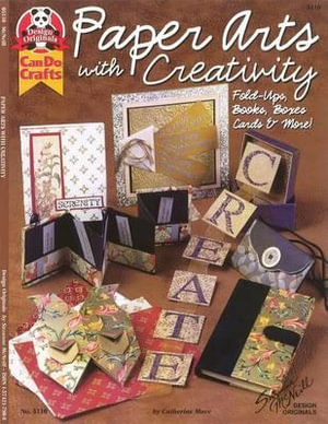 Paper Art with Creativity : Fold -Ups, Books, Boxes, Cards & More - Catherine Mace