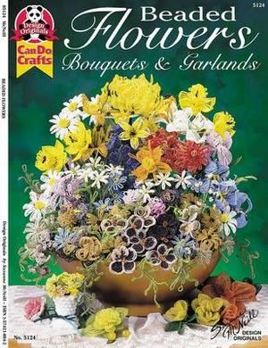 Beaded Flowers : Bouquets and Garlands - Suzanne McNeill