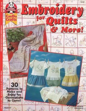 Embroidery for Quilts & More : 30 Patterns to Make and Enjoy for Generations to Come - Suzanne McNeill