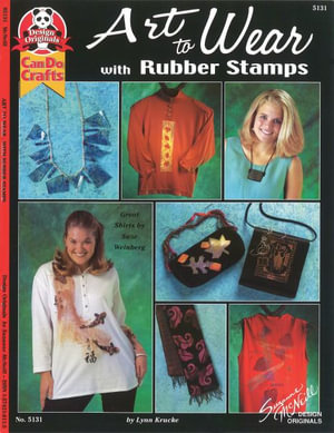 Art to Wear with Rubber Stamps - Lynn Krucke