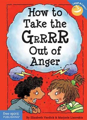 How to Take the Grrrr Out of Anger : Laugh and Learn - Elizabeth Verdick
