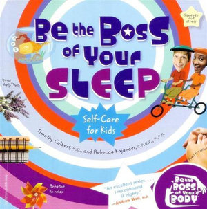 Be the Boss of Your Sleep : Self-Care for Kids - Timothy Culbert