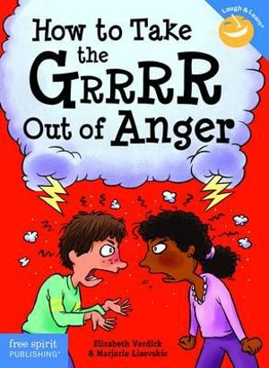 How to Take the GRRRR Out of Anger - Elizabeth Verdick
