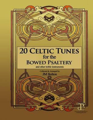 20 Celtic Tunes for the Bowed Psaltery - Jm Bolton