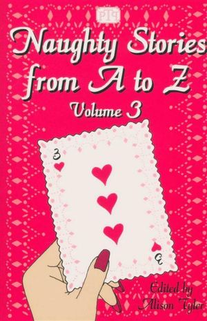 Naughty Stories from A to Z : Volume 3 - Alison Tyler