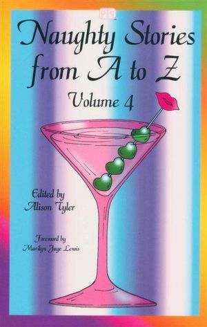 Naughty Stories from A to Z : Volume 4 - Alison Tyler