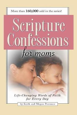 Scripture Confessions for Moms Harrison House