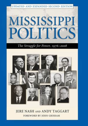 Mississippi Politics :  The Struggle for Power, 1976-2006 - Jere Nash