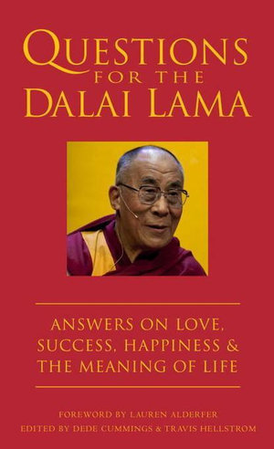 Questions for the Dalai Lama : Answers on Love, Success, Happiness, & the Meaning of Life - Dede Cummings