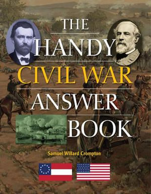 The Handy Civil War Answer Book : Handy Answer Books - Samuel Willard Crompton