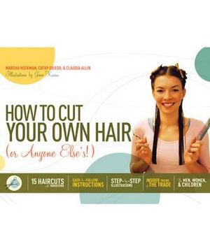 booktopia how to cut your own hair or anyone elses