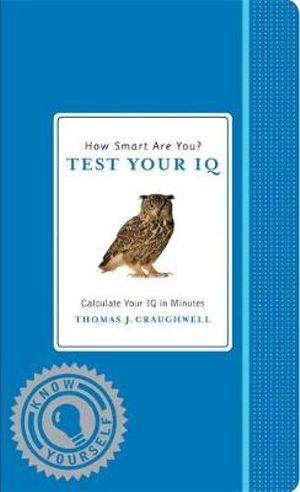 How Smart Are You? Test Your IQ - Thomas J. Craughwell