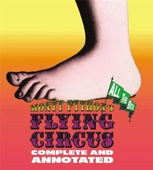 The Monty Python's Flying Circus: Complete and Annotated : All the Bits - Luke Dempsey