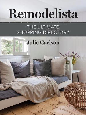 Remodelista : The Ultimate Shopping Directory: (A Remodelista Short) - Julie Carlson