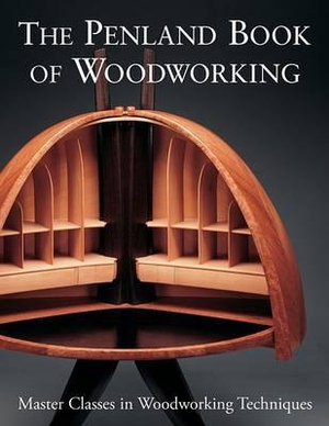 The Penland Book of Woodworking : Master Classes in Woodworking Techniques - Thomas Stender