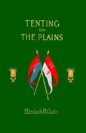 Tenting-on-the-Plains-By-Elizabeth-Bacon-Custer-NEW