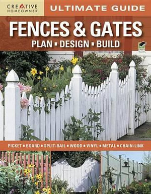 Ultimate Guide : Fences & Gates - Creative Homeowner