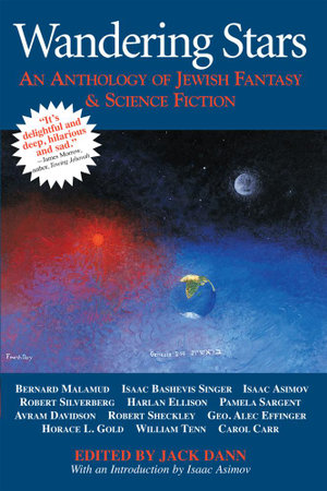 Wandering Stars : An Anthology of Jewish Fantasy & Science Fiction - Jack Dann