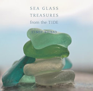 Sea Glass Treasures from the Tide - Cindy Bilbao