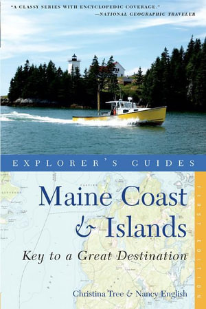 Explorer's Guide Maine Coast & Islands : Key to a Great Destination (Second Edition) (Explorer's Great Destinations) - Nancy English