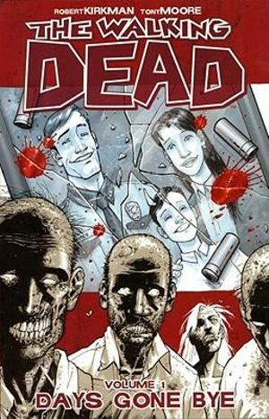 The Walking Dead : Volume 1 : Days Gone Bye - Robert Kirkman