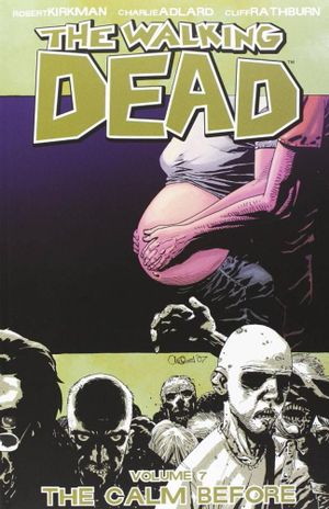 The Walking Dead : Volume 7 : The Calm Before - Robert Kirkman