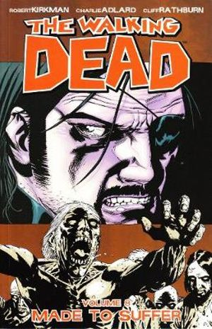 The Walking Dead : Volume 8 : Made to Suffer - Robert Kirkman