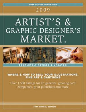 2009 Artist's and Graphic Designer's Market : Where & How to Sell Your Illustrations, Fine Art & Cartoons - Writer's Digest Books