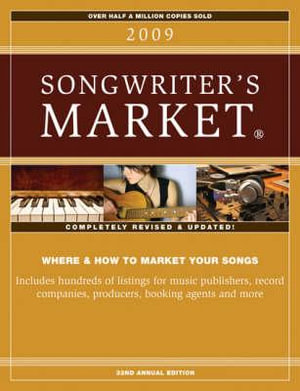 2009 Songwriter's Market : Where & How to Market Your Songs - Greg Haffield