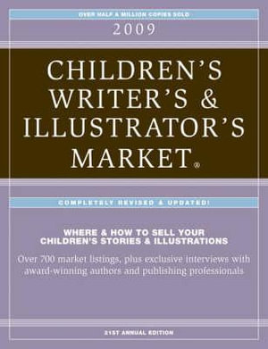2009 Children's Writer's and Illustrator's Market : Where & How to Sell Your Children's Stories & Illustrations - Alice Pope