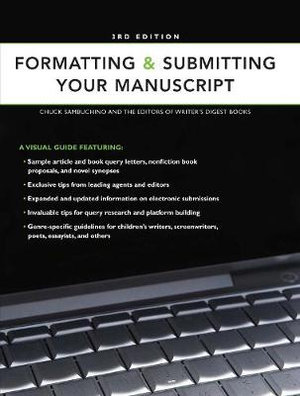 Formatting and Submitting Your Manuscript : Formatting & Submitting Your Manuscript - The Editors of Writer's Digest Books