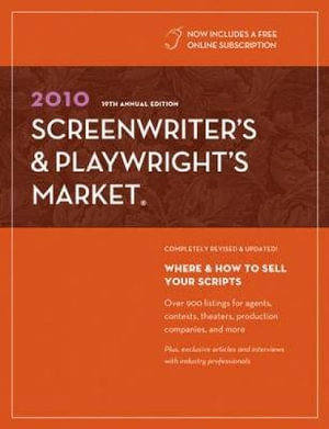 2010 Screenwriter's and Playwright's Market : Where & How to Sell Your Scripts - Chuck Sambuchino
