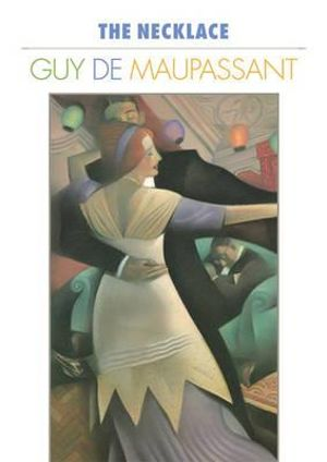 book review of the necklace by guy de maupassant