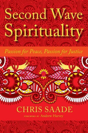Second Wave Spirituality : Passion for Peace, Passion for Justice - Chris Saade