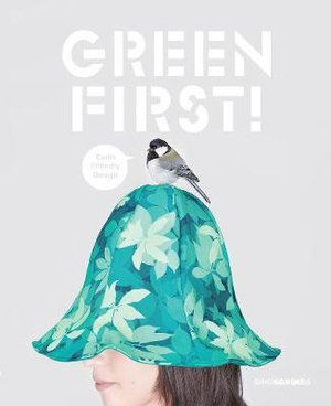 Green First! : Earth Friendly Design - Sandu Cultural Media