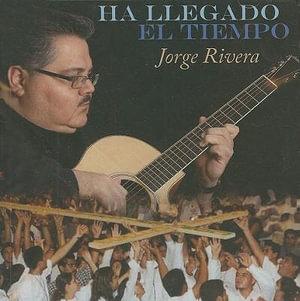 Ha Llegado el Tiempo - Jorge Rivera