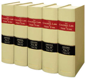 The Colonial Laws of New York Charles Zebina Lincoln, William H. Johnson and Ansel Judd Northrup