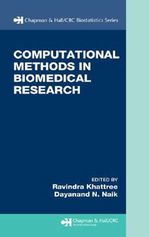 Computational Methods in Biomedical Research : Chapman & Hall/CRC Biostatistics Series - Ravindra Khattree