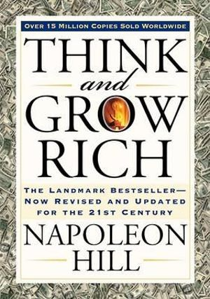 Think and Grow Rich (Bevelled Edge edition) : The Landmark Bestseller--Now Revised and Updated for the 21st Century - Napoleon Hill