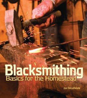 Blacksmithing for the Homestead - Joe DeLaRonde