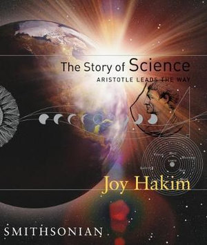 The Story of Science : Aristotle Leads the Way - Joy Hakim