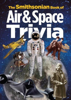 The Smithsonian Book of Air & Space Trivia - Smithsonian Institution