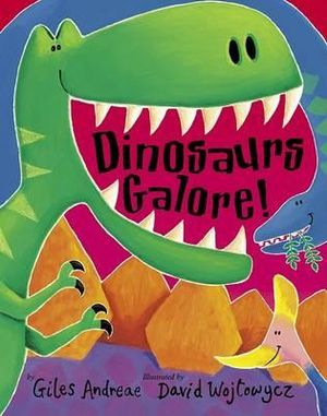 Dinosaurs Galore! - Giles Andreae